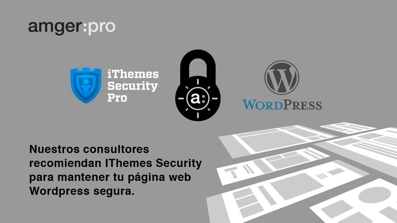 iThemes Security: Más de 30 maneras de asegurar tu sitio WordPress.