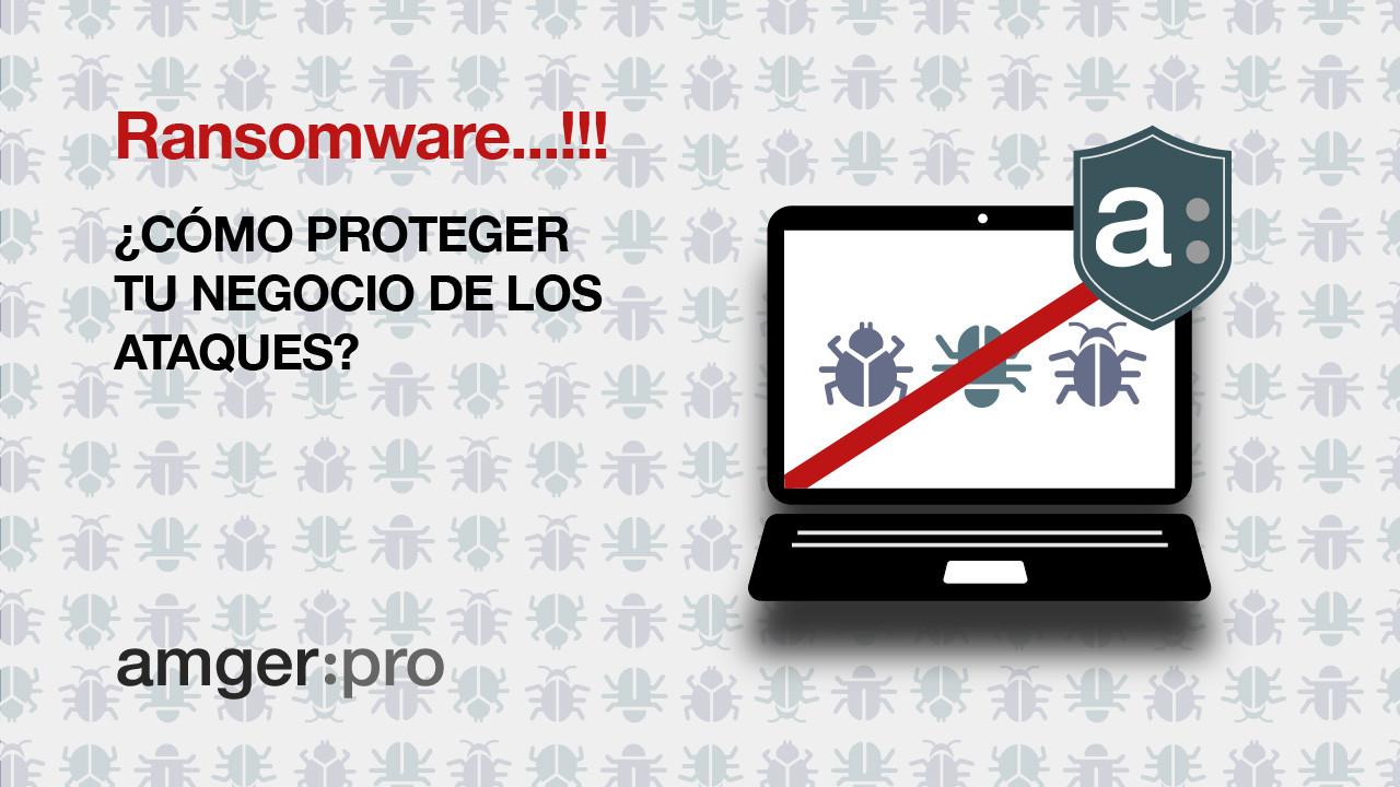 ¿Cómo actúa el virus Ransomware? ¿Cómo protegerse?