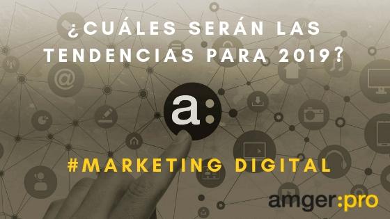 ¿Cuáles son las tendencias en Marketing Digital para 2019?