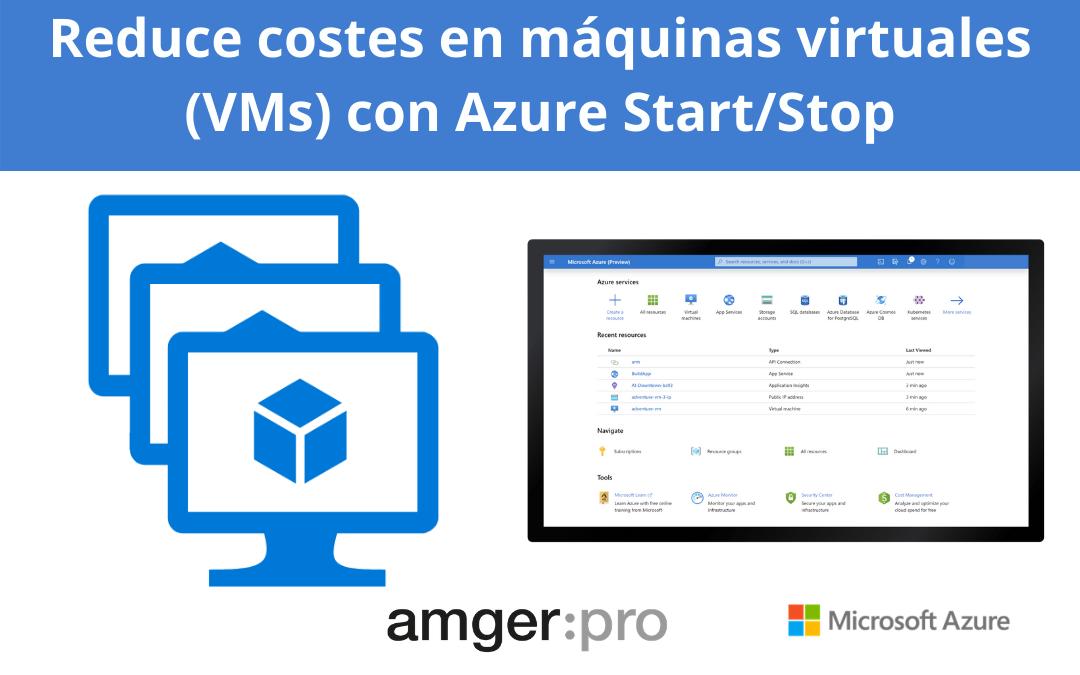 Reducecostesenmáquinas virtuales(VMs)con AzureStart/Stop