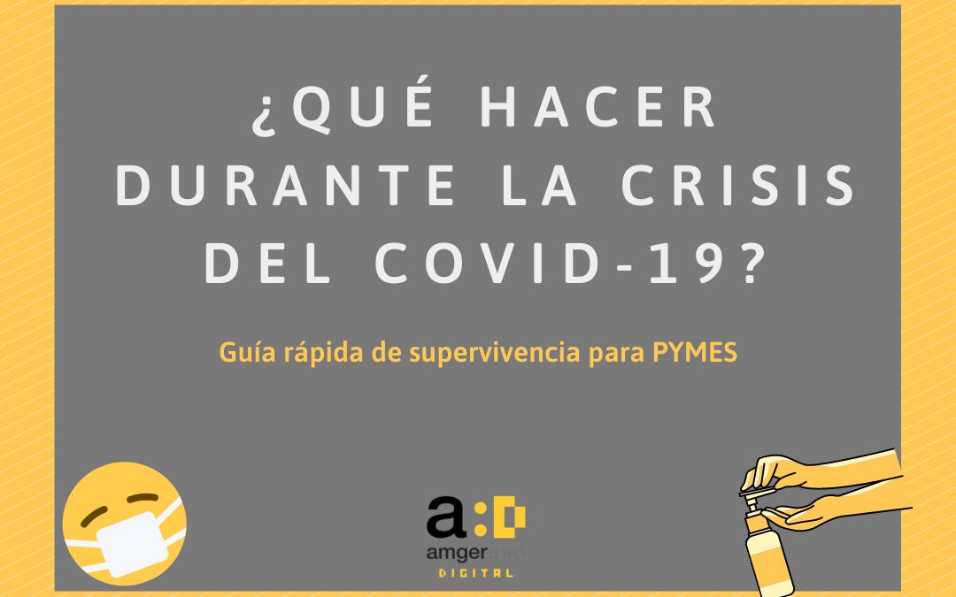 Qué hacer durante la crisis del COVID-19 – Guía rápida de supervivencia para PYMES