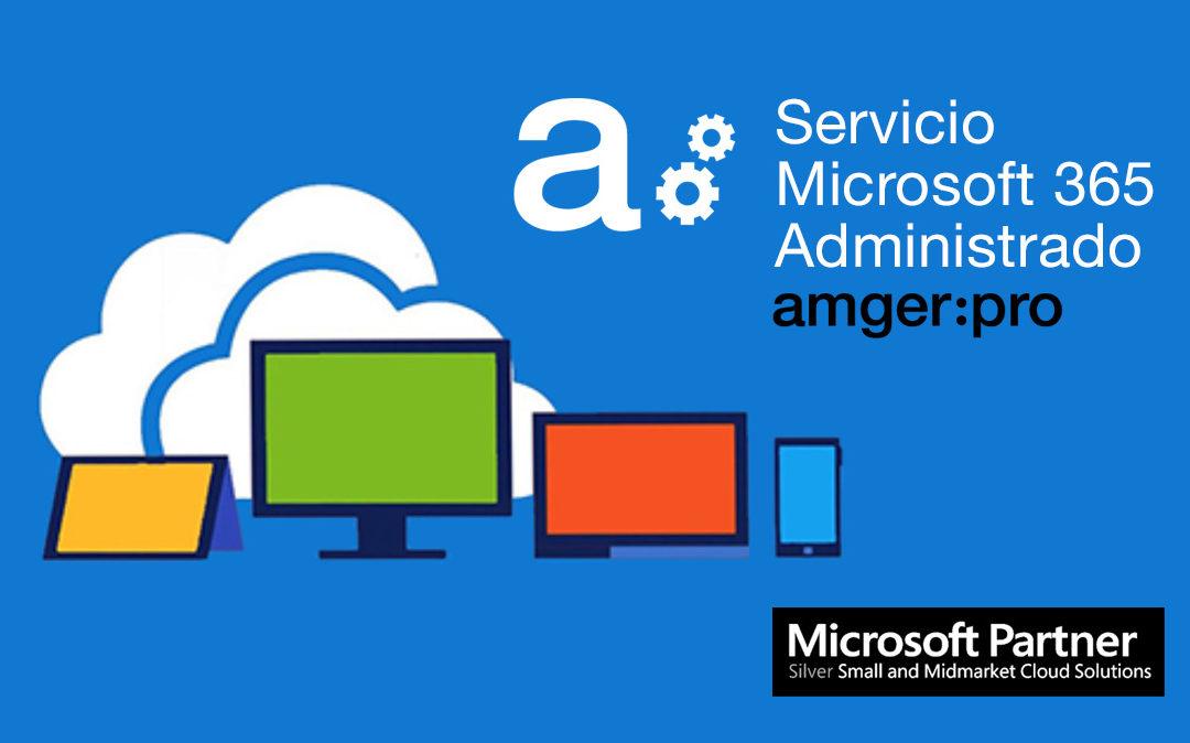 Nuevo servicio Microsoft 365  Administrado por amger:pro